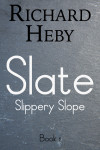 Slate - Slippery Slope Book 1 - Richard Heby
