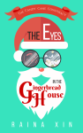 The Eyes in the Gingerbread House